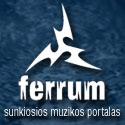 FERRUM - sunkiosios muzikos vartai